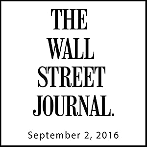 The Morning Read from The Wall Street Journal, September 02, 2016 Newspaper / Magazine