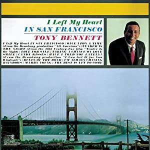 Amazon.com: I left My Heart in San Francisco: Tony Bennett: Music