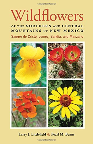 Wildflowers of the Northern and Central Mountains of New Mexico: Sangre de Cristo, Jemez, Sandia, and Manzano PDF