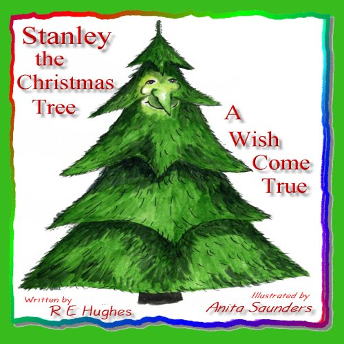 Stanley the Christmas Tree: A Wish Come True
