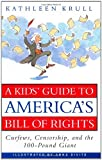 A Kids' Guide to America's Bill of Rights: Curfews, Censorship, and the 100-Pound Giant (0380974975) by Kathleen Krull