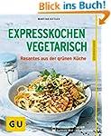 Expresskochen Vegetarisch: Rasantes a...