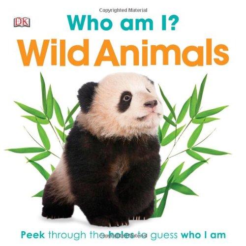 Who Am I? Wild Animals (Who Am I? (DK Publishing))