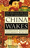 China Wakes: The Struggle for the Soul of a Rising Power (1857881583) by Kristof, Nicholas D.