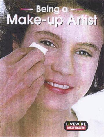 Being a Make-up Artist: Investigates (Livewire Investigates)