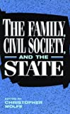 img - for The Family, Civil Society, and the State book / textbook / text book