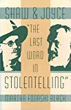 img - for Shaw and Joyce: The Last Word in Stolentelling (Florida James Joyce) book / textbook / text book