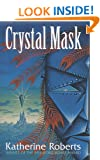 The Crystal Mask (The echorium sequence)
