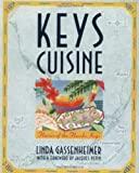 Keys Cuisine: Flavors of the Florida Keys (087113540X) by Gassenheimer, Linda