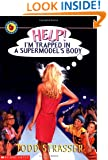 Help! I'm Trapped in a Supermodel's Body