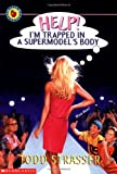 Help! I'm Trapped in a Supermodel's Body (0439210356) by Strasser, Todd