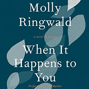 When It Happens to You: A Novel in Stories | [Molly Ringwald]