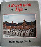 A Brush With Life (029783231X) by Smith, Frank Sidney
