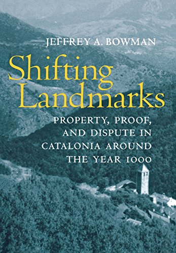 Shifting Landmarks: Property, Proof, and Dispute in Catalonia Around the Year 1000 (Conjunctions of Religion and Power in the Medieval Past)