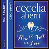 By Cecelia Ahern - How to Fall in Love (Unabridged edition)