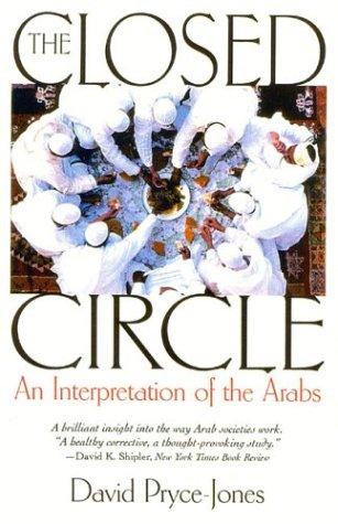 Closed Circle : An Interpretation of the Arabs, DAVID PRYCE-JONES