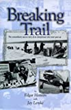 img - for Breaking Trail: The Extraordinary Success Story of an Entrepeneur Who Never Gave Up book / textbook / text book
