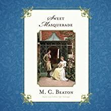 Sweet Masquerade: The Love and Temptation Series, Book 4 Audiobook by M. C. Beaton writing as Marion Chesney Narrated by Lindy Nettleton