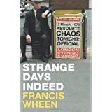 Strange Days Indeed: The Golden Age of Paranoiaby Francis Wheen