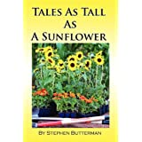 Tales as Tall as a Sunflower ~ Steve Butterman