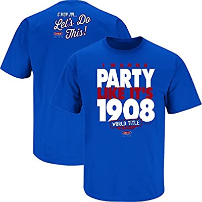 Chicago Cubs Fans. I Wanna Party Like It's 1908 Royal Blue T-Shirt (Sm-5X)
