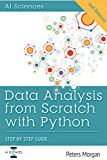 Data Analysis from Scratch with Python: Beginner Guide for Data Science, Data Visualization, Regression, Decision Tree, Random Forest, Reinforcement Learning, Neural Network and NLP using Python