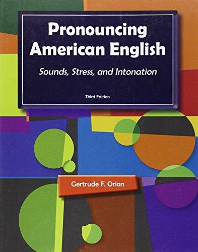 Pronouncing American English: Sounds, Stress, and Intonation