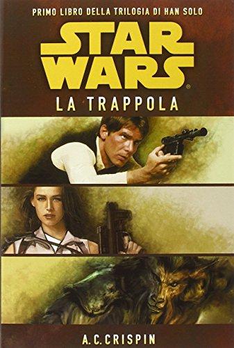star-wars-la-trappola-la-trilogia-di-han-solo-1