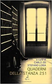 Quaderni della Stanza 251 (Italian Edition): Carlo Zei