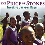 The Price of Stones: Building a School for My Village | Twesigye Jackson Kaguri,Susan Urbanek Linville