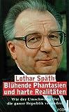 echange, troc Lothar Spath - Bluhende Phantasien und harte Realitaten: Wie der Umschwung Ost die ganze Republik verandert