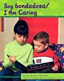 img - for Soy Bondadosa/I Am Caring (Pebble Bilingual Books) (Spanish Edition) book / textbook / text book