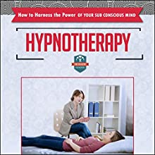 Hypnotherapy: How to Harness the Power of Your Sub Conscious Mind  by The Healthy Reader Narrated by Violet Meadow