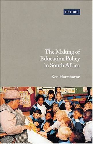 The Making of Education Policy in South Africa