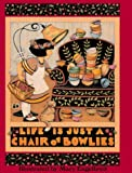 Life is Just a Chair of Bowlies (0836246047) by Mary Engelbreit