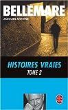 echange, troc Pierre Bellemare, Jacques Antoine - Histoires vraies, tome 2