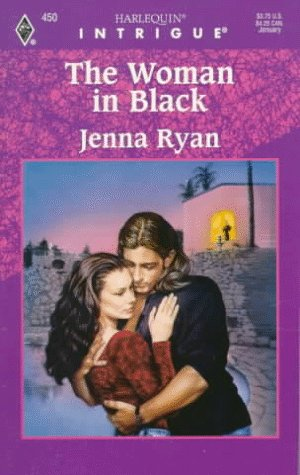 The Woman In Black (Harlequin Intrigue No. 450), Jenna Ryan