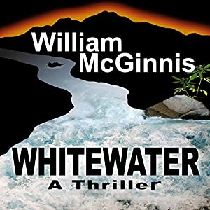 Whitewater: A Thriller Audiobook
