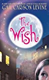 The Wish (0060759119) by Levine, Gail Carson
