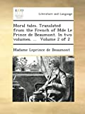Moral tales. Translated from the French of Mde Le Prince de Beaumont. In two volumes. ...  Volume 2 of 2