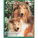 Collies: How to Take Care of Them and to Understand Them (Complete Pet Owner's Manual) ~ Harold Walter Sundstrom