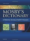 Mosbys Dictionary of Medicine, Nursing & Health Professions, 10e