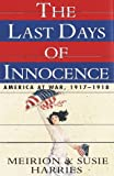 Book cover for The Last Days of Innocence: America at War, 1917-1918