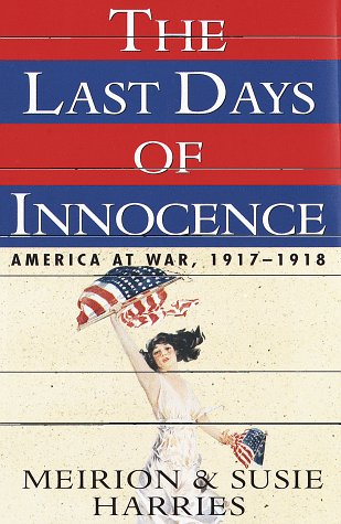 Image for Last Days of Innocence : America at War 1917-1918