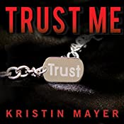 Trust Me: Trust Series, Book 1 | [Kristin Mayer]