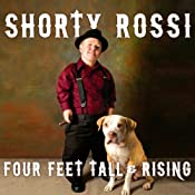 Four Feet Tall & Rising: A Memoir | [Shorty Rossi, S. J. Hodges]