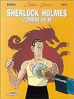 Baker Street, tome 4 : Sherlock Holmes & l'ombre du M