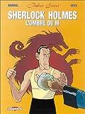 Sherlock Holmes & l'ombre du M