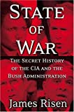 State of War: The Secret History of the CIA and the Bush Administration (0743270665) by James Risen