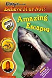Amazing Escapes (Ripley's Believe It Or Not) (0439314593) by Packard, Mary